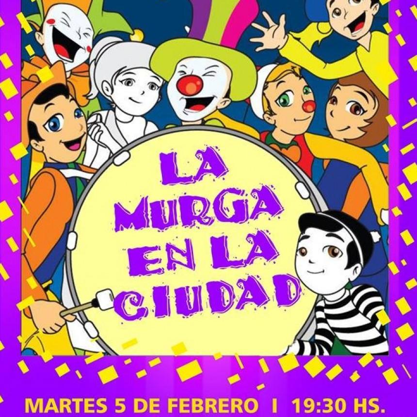 Hoy se realiza La Murga en la Ciudad