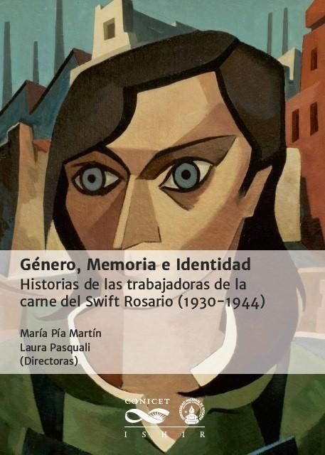 Género, Memoria e Identidad. Historias de las trabajadoras de la carne del Swift Rosario (1930-1944)